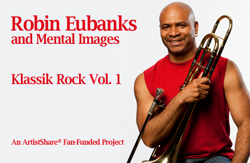 Robin Eubanks and Mental Images - Klassik Rock Vol. 1