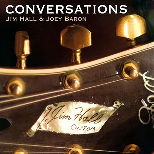 Jim Hall and Joey Baron - Conversations
