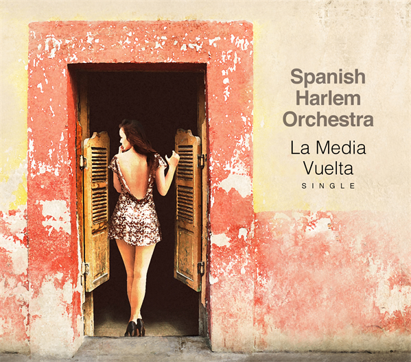 Spanish Harlem Orchestra's Latest Single Available now