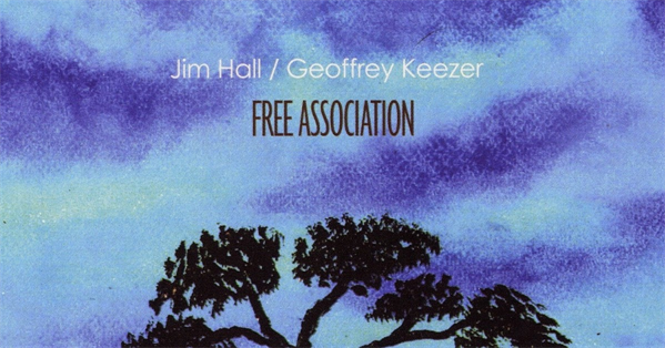 "Jim Hall/Geoffrey Keezer ""Free Association"" Project"